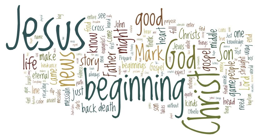Mark 1 1 >> The Beginning Of The Good News Of Jesus Christ The Son Of